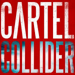 Cartel: Collider