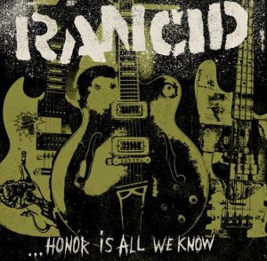 Rancid_-_Honor_Is_All_We_Know