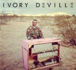 Ivory Deville: self-titled album
