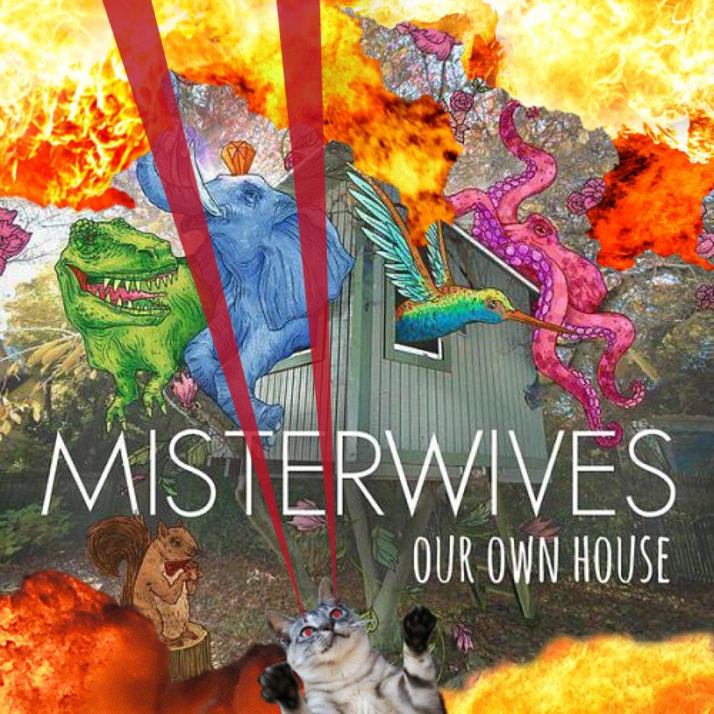 Misterwives stream new song not our way listen here for Why is house music called house