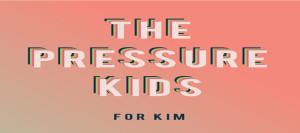 the pressure kids