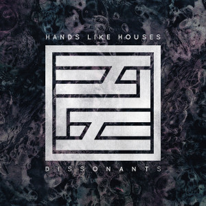 hands like houses dissonants cover